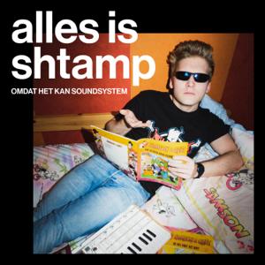 Omdat Het Kan Soundsystem - Alles Is Shtamp
