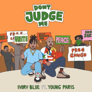 Ivory Blue - Don't Judge Me feat. Young Paris