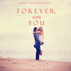 Sophie Love - Forever, With You (The Inn at Sunset Harbor—Book 3)  artwork