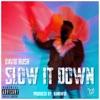 Slow It Down Single