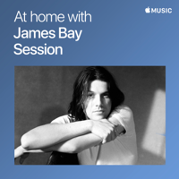 lagu mp3 James Bay - At Home With James Bay: The Session - Single