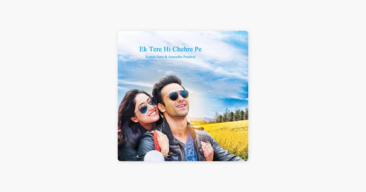 Ek Tere Hi Chehre Pe - Single by Kumar Sanu & Anuradha Paudwal
