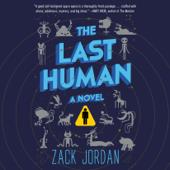 The Last Human: A Novel (Unabridged)