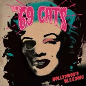 The 69 Cats - Hollywood's Bleeding