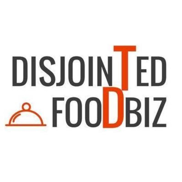 The DisJointed Foodbiz with Thor and Dave