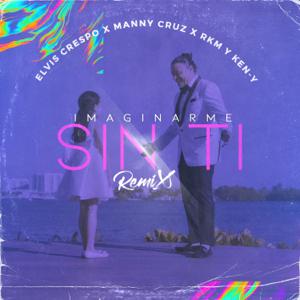 Elvis Crespo - Imaginarme Sin Ti feat. Manny Cruz & Rkm y Ken-Y [Remix]