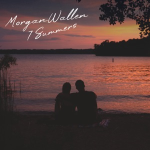 Morgan Wallen - 7 Summers
