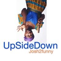 Josh2funny - Upsidedown