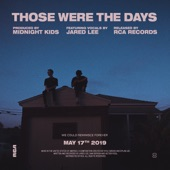 Midnight Kids feat. Jared Lee - Those Were The Days