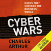 Charles Arthur - Cyber Wars: Hacks That Shocked the Business World (Unabridged) grafismos