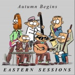 Eastern Sessions - Autumn Begins