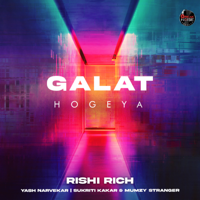 Rishi Rich, Sukriti Kakar & Mumzy Stranger - Galat Hogeya - Single artwork
