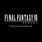 FINAL FANTASY VII REMAKE (Original Soundtrack)