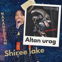 Shiree Lake (Live) [feat. Narandulam] - Single by Altan Urag on Apple Music