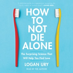 How to Not Die Alone (Unabridged)