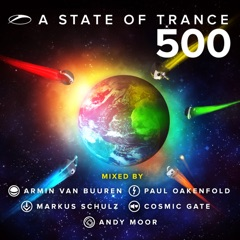 A State of Trance 500 (Mixed by Armin van Buuren, Paul Oakenfold, Markus Schulz, Cosmic Gate & Andy Moor)