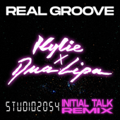 Real Groove (Studio 2054 Initial Talk Remix) - Kylie Minogue & Dua Lipa