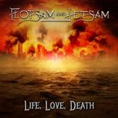 Flotsam and Jetsam - Life, Love, Death