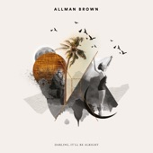 Allman Brown - Darling, It'll Be Alright