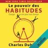 Le Pouvoir des Habitudes: Changer un rien pour tout changer AudioBook Download