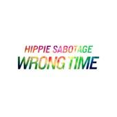 Hippie Sabotage - Wrong Time