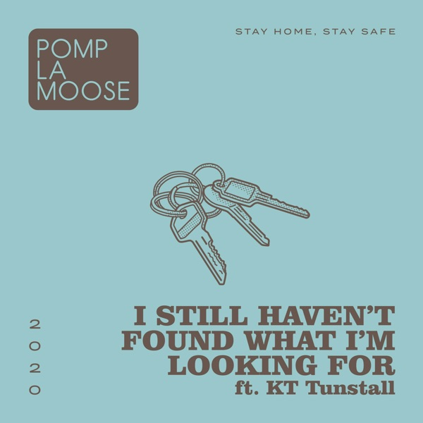 I Still Haven't Found What I'm Looking For (feat. KT Tunstall) - Single