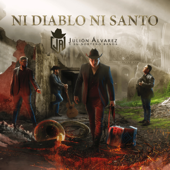 Ni Diablo Ni Santo - Julión Álvarez & Su Norteño Banda