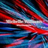 Why Everytime by Michelle Williams
