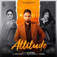 Teji Grewal - Attitude (feat. Gurlej Akhtar)
