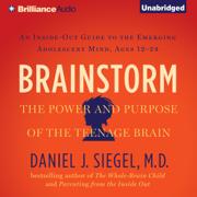 Brainstorm: The Power and Purpose of the Teenage Brain (Unabridged)