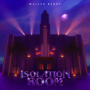 Maleek Berry - Isolation Room