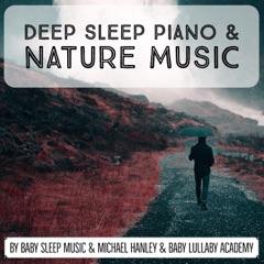 Deep Sleep Piano & Nature Music