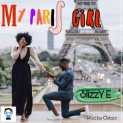 My Paris Girl - SLIZZY E