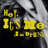 Kaije - Hey It's Me (I'm Drunk)