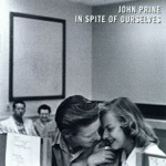 John Prine - In a Town This Size (feat. Dolores Keane)