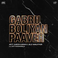 Jeeti, Sudesh Kumari & Jelly Manjitpuri - Gabru Boliyan Paaveh