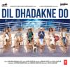 Shankar-Ehsaan-Loy - Dil Dhadakne Do (Original Motion Picture Soundtrack) artwork