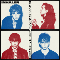 Inhaler - It Won't Always Be Like This artwork