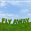 Fly Away Jonas Blue Remix Single
