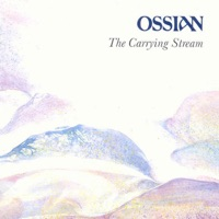 The Carrying Stream by Ossian on Apple Music