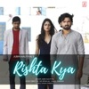 Rishta Kya Single