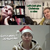 Goddammit Jeremiah - Let's Just Give Christmas a Miss