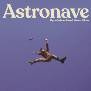 Matteo Alieno - Astronave