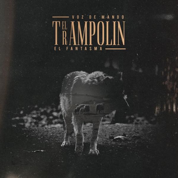 El Trampolín (feat. El Fantasma) - Single