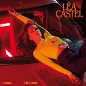Léa Castel - Amour à la haine