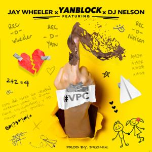 Yan Block, Jay Wheeler & DJ Nelson - Vete Pal Carajo