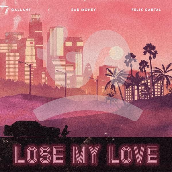 Sad Money – Lose My Love (feat. Gallant & Felix Cartal) – Single [iTunes Plus AAC M4A] Download Free
