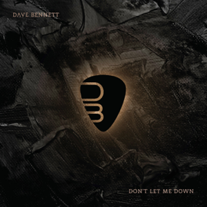 Dave Bennett - Don't Let Me Down - EP