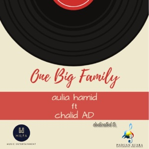 Aulia Hamid - One Big Family feat. Chalid Ad