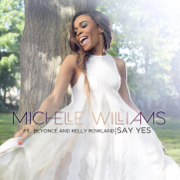 Say Yes (feat. Beyoncé & Kelly Rowland) - Michelle Williams